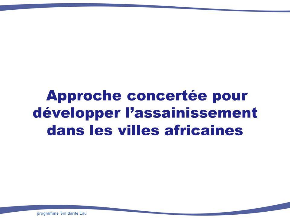 programme Solidarité Eau Approche concertée pour développer lassainissement dans les villes africaines