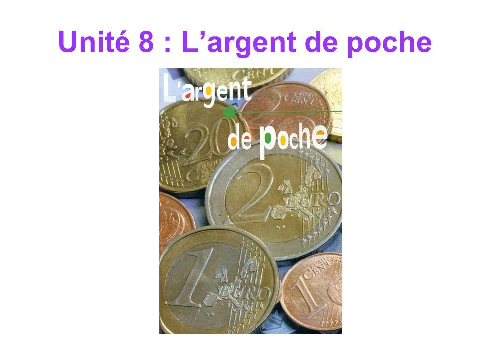 Unité 8 : Largent de poche