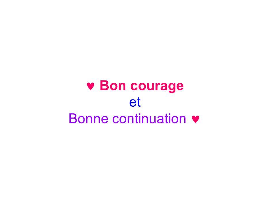 Bon courage et Bonne continuation