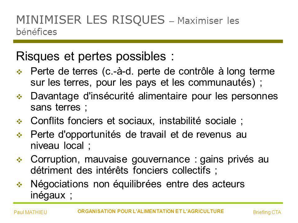 MINIMISER LES RISQUES – Maximiser les b é n é fices Risques et pertes possibles : Perte de terres (c.-à-d.