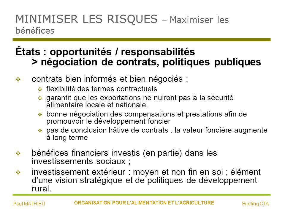 MINIMISER LES RISQUES – Maximiser les b é n é fices Pour les communautés : Minimiser : le transfert inconditionnel de droits fonciers à long terme et les déplacements forcés.