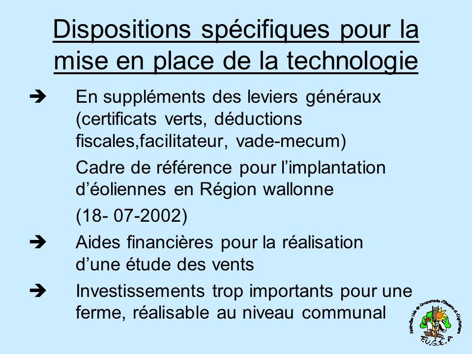Dispositions spécifiques pour la mise en place de la technologie En suppléments des leviers généraux (certificats verts, déductions fiscales,facilitat