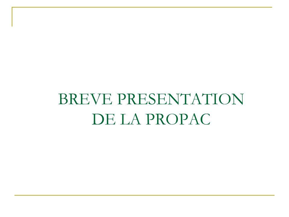 BREVE PRESENTATION DE LA PROPAC