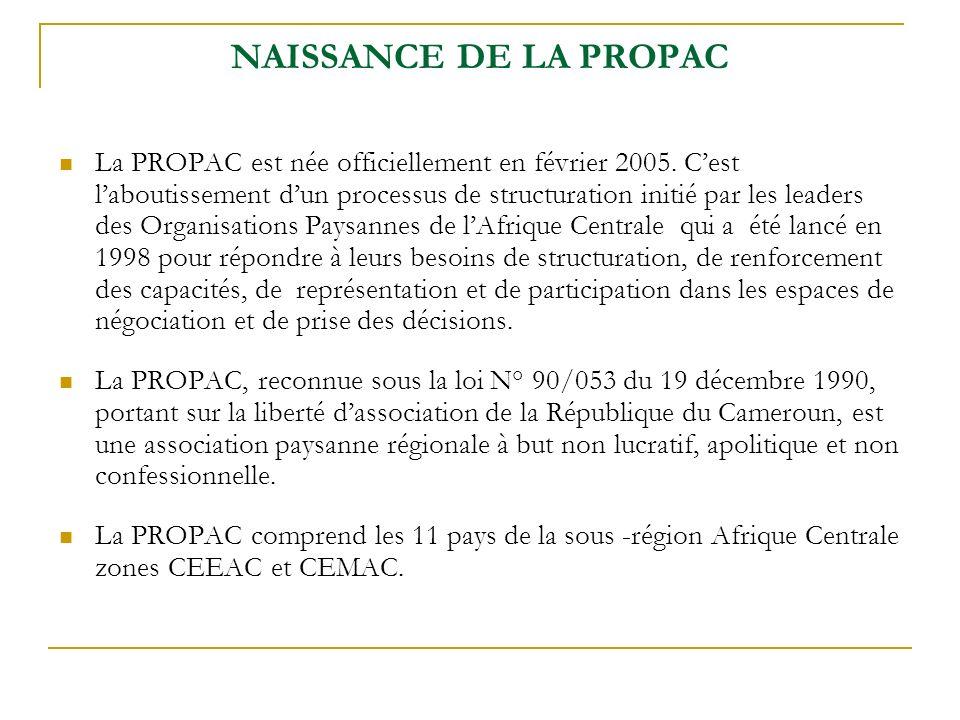 NAISSANCE DE LA PROPAC La PROPAC est née officiellement en février 2005.