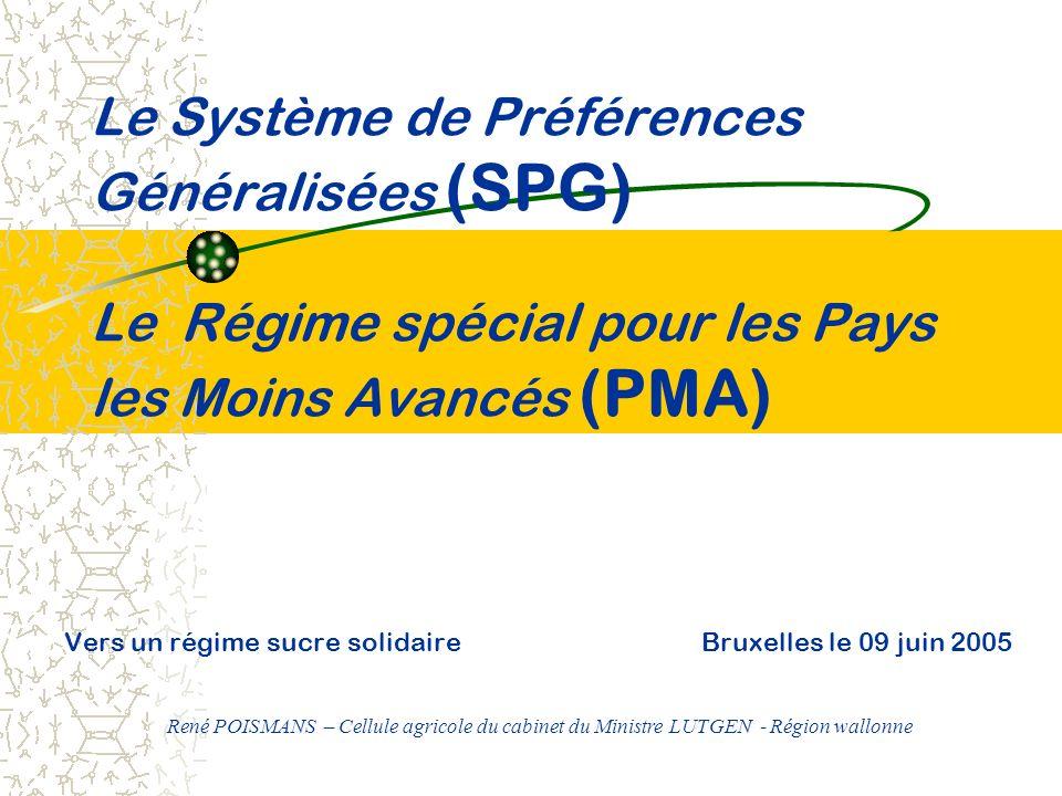 Le Système de Préférences Généralisées (SPG) Le Régime spécial pour les Pays les Moins Avancés (PMA) Vers un régime sucre solidaireBruxelles le 09 jui