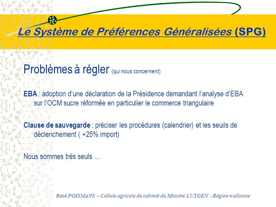 Le Système de Préférences Généralisées (SPG) Problèmes à régler (qui nous concernent) EBA : adoption dune déclaration de la Présidence demandant lanal