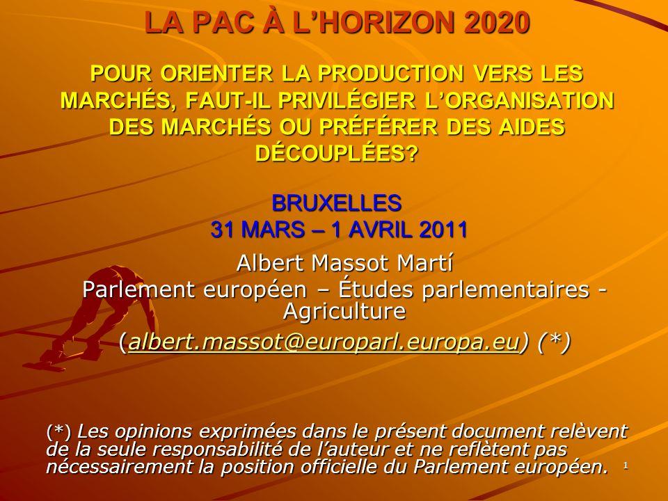 1 LA PAC À LHORIZON 2020 POUR ORIENTER LA PRODUCTION VERS LES MARCHÉS, FAUT-IL PRIVILÉGIER LORGANISATION DES MARCHÉS OU PRÉFÉRER DES AIDES DÉCOUPLÉES.