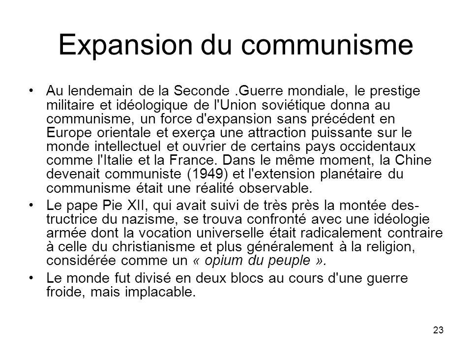 23 Expansion du communisme Au lendemain de la Seconde.Guerre mondiale, le prestige militaire et idéologique de l'Union soviétique donna au communisme,