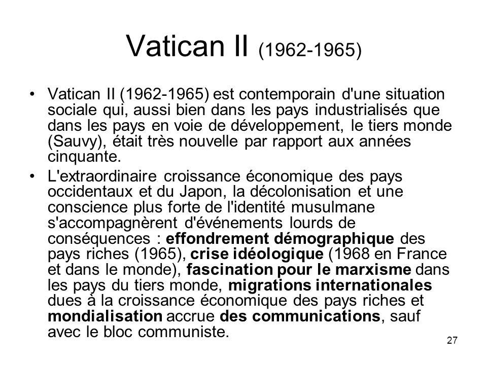 27 Vatican II (1962-1965) Vatican II (1962-1965) est contemporain d'une situation sociale qui, aussi bien dans les pays industrialisés que dans les pa