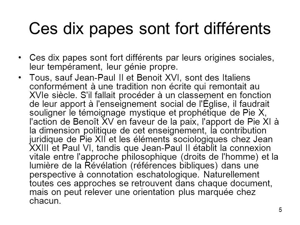 6 variété sociologique de l origine des papes Pie X et Jean XXIII ont une origine paysanne, Benoît XV et Pie XII appartiennent à des familles aristocratiques, Pie XI et Paul VI sont issus de la bourgeoisie aisée et intellectuelle.
