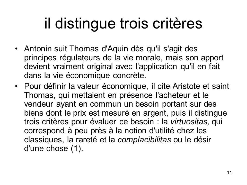 11 il distingue trois critères Antonin suit Thomas d'Aquin dès qu'il s'agit des principes régulateurs de la vie morale, mais son apport devient vraime