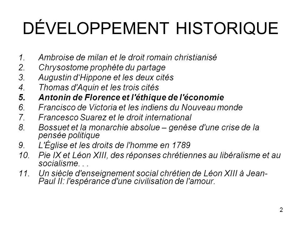 2 DÉVELOPPEMENT HISTORIQUE 1.Ambroise de milan et le droit romain christianisé 2.Chrysostome prophète du partage 3.Augustin dHippone et les deux cités