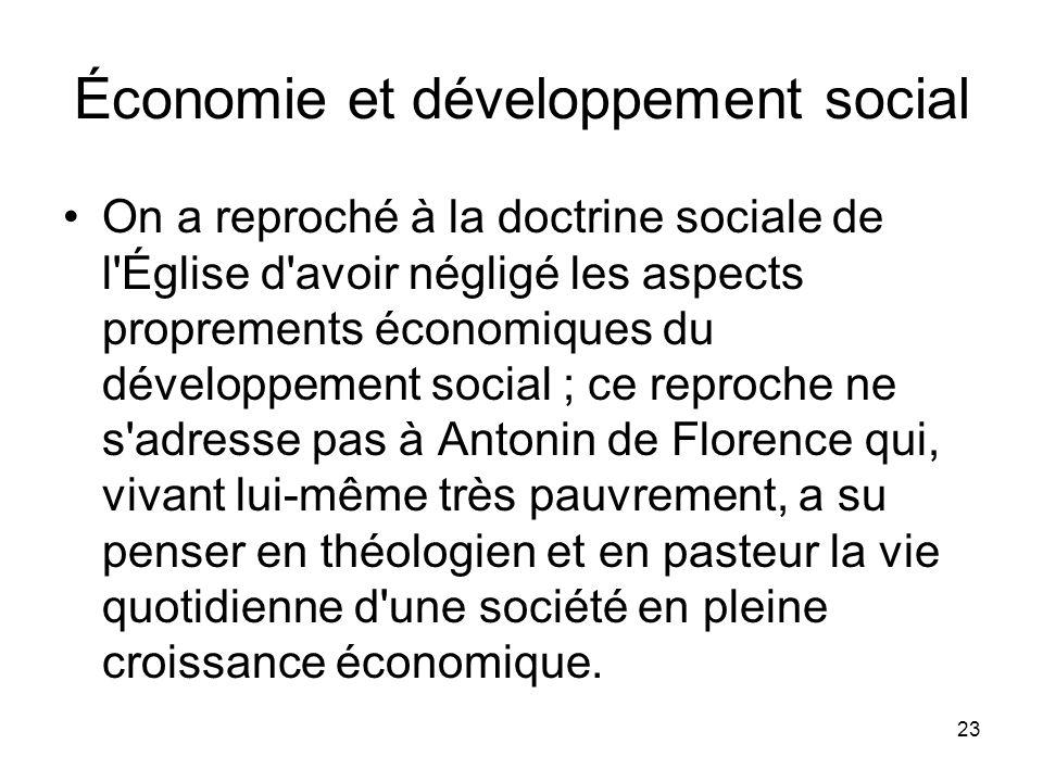 23 Économie et développement social On a reproché à la doctrine sociale de l'Église d'avoir négligé les aspects proprements économiques du développeme