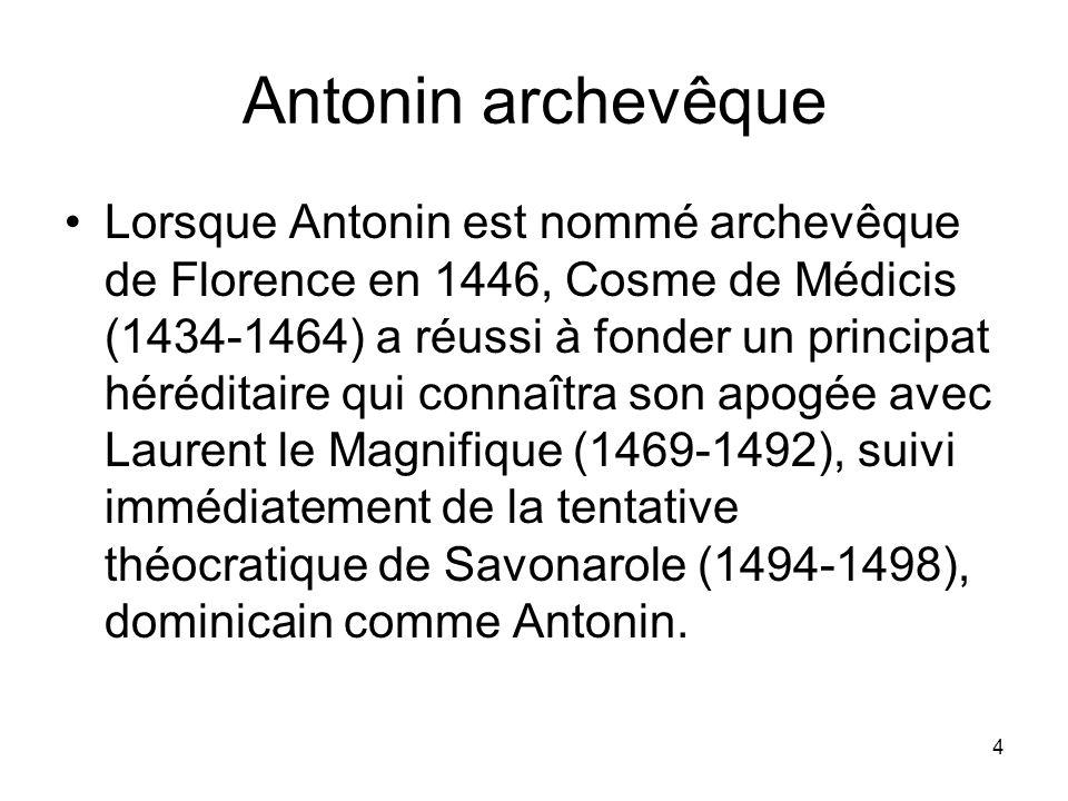 5 Vocation précoce Né en 1389 dans une famille aisée de Florence – son père était notaire –, Antonin sollicita son entrée dans l ordre dominicain à l âge de 14 ans; on lui imposa un délai jusqu au moment où il saurait par coeur l énorme volume des Décrétales de Gratien qu il apprit en un an.