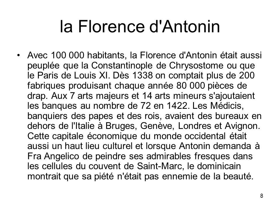 8 la Florence d'Antonin Avec 100 000 habitants, la Florence d'Antonin était aussi peuplée que la Constantinople de Chrysostome ou que le Paris de Lou