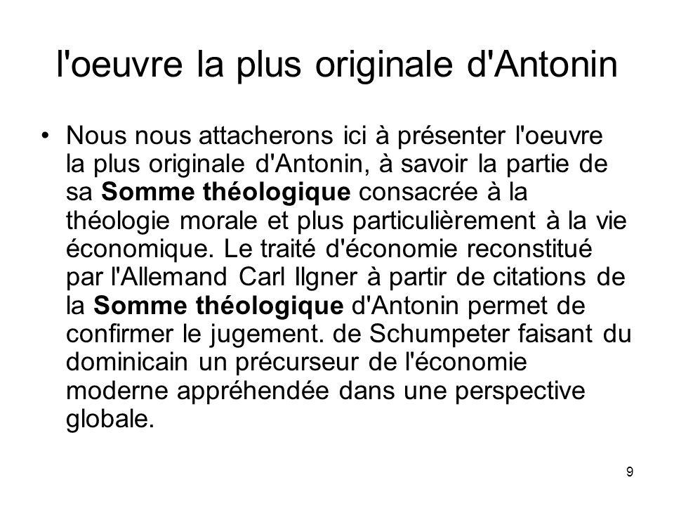 9 l'oeuvre la plus originale d'Antonin Nous nous attacherons ici à présenter l'oeuvre la plus originale d'Antonin, à savoir la partie de sa Somme théo