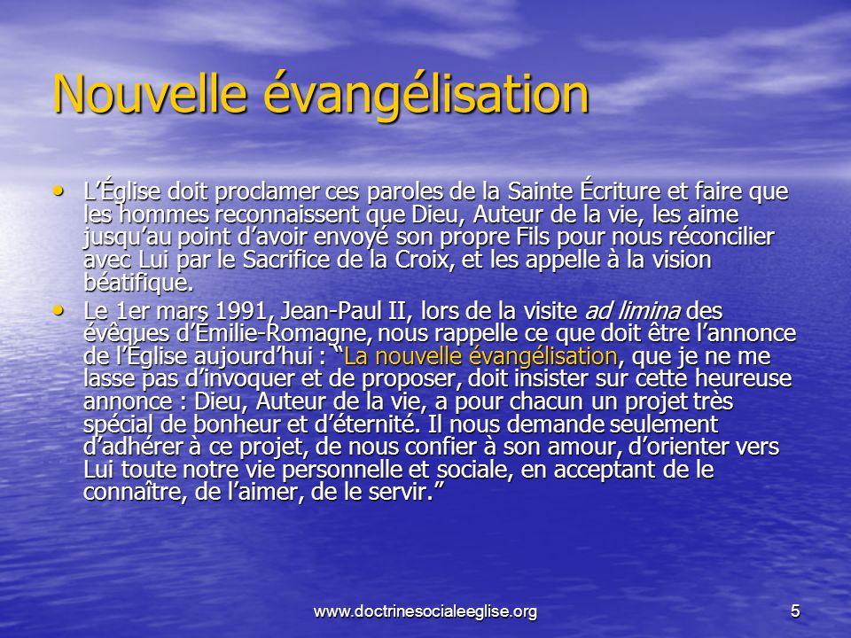 www.doctrinesocialeeglise.org5 Nouvelle évangélisation LÉglise doit proclamer ces paroles de la Sainte Écriture et faire que les hommes reconnaissent