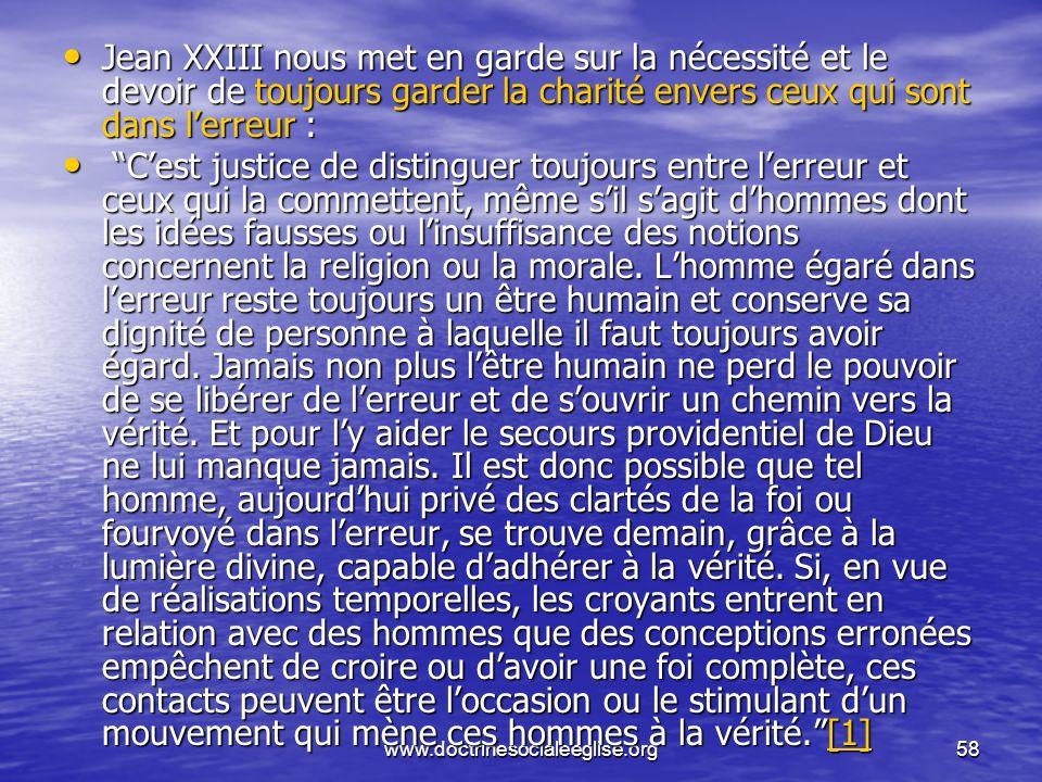 www.doctrinesocialeeglise.org58 Jean XXIII nous met en garde sur la nécessité et le devoir de toujours garder la charité envers ceux qui sont dans ler