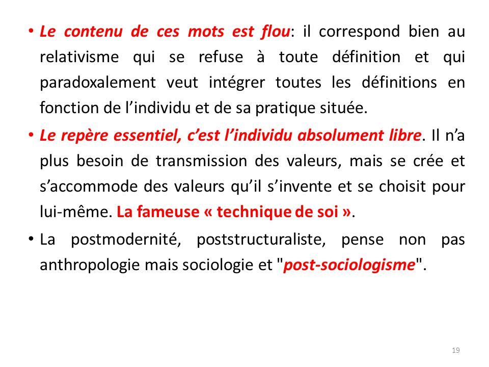 Le contenu de ces mots est flou: il correspond bien au relativisme qui se refuse à toute définition et qui paradoxalement veut intégrer toutes les déf