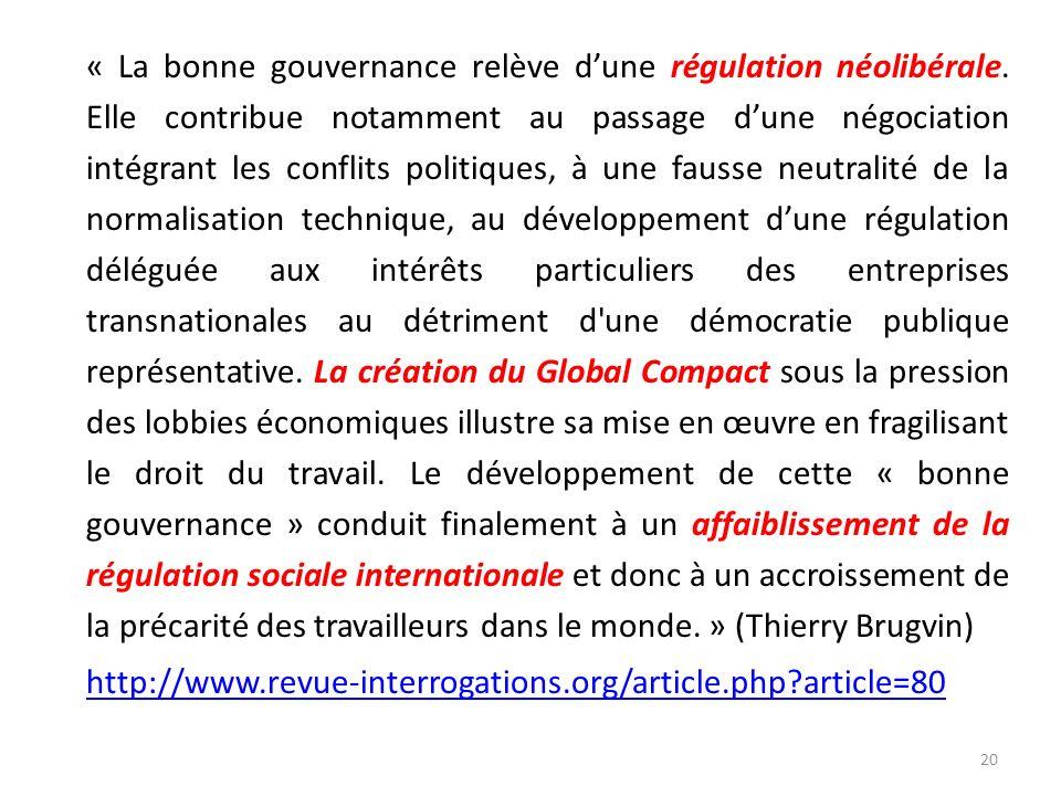 « La bonne gouvernance relève dune régulation néolibérale. Elle contribue notamment au passage dune négociation intégrant les conflits politiques, à u