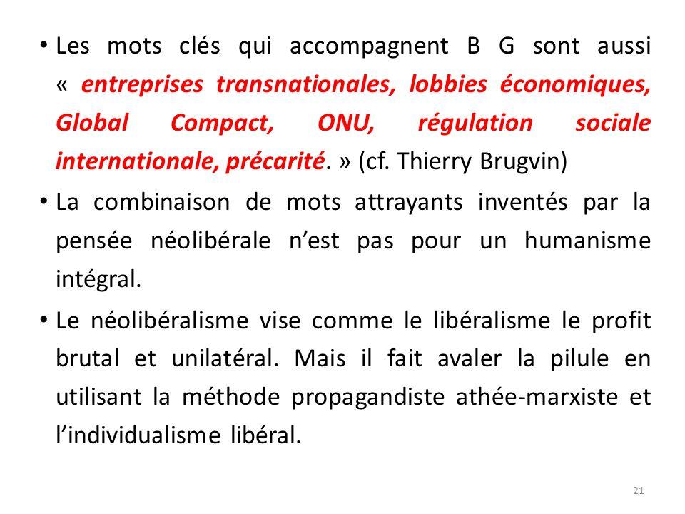 Les mots clés qui accompagnent B G sont aussi « entreprises transnationales, lobbies économiques, Global Compact, ONU, régulation sociale internationa