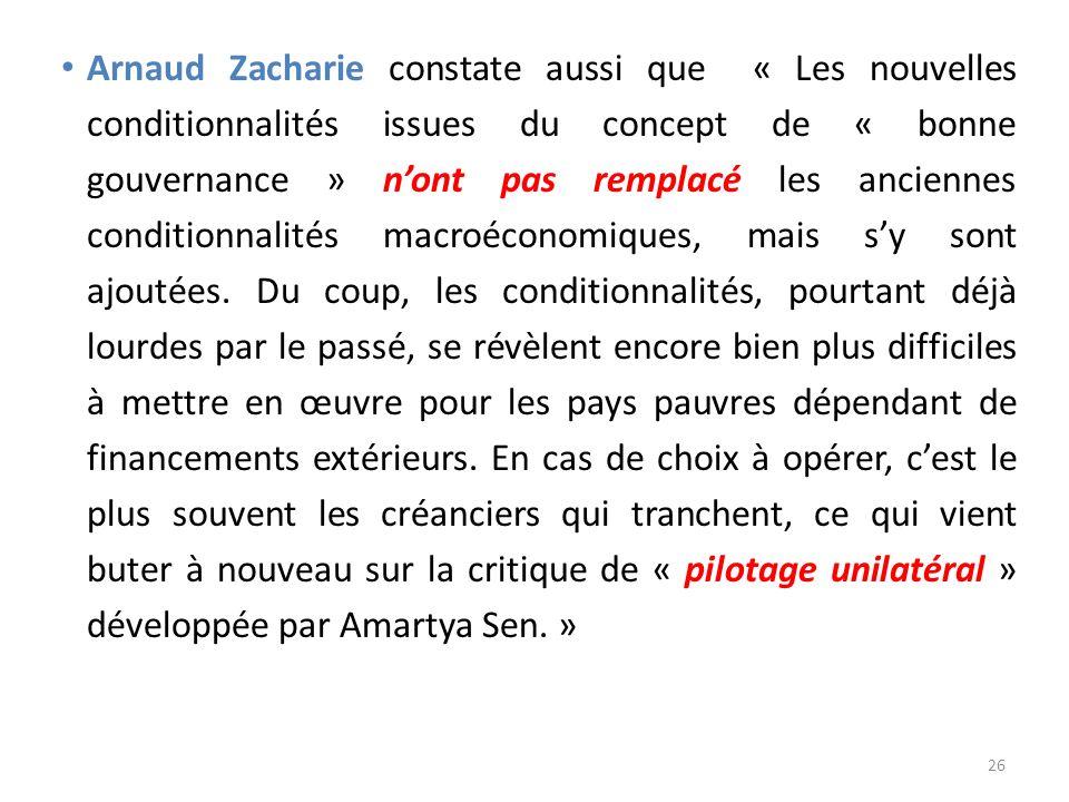 Arnaud Zacharie constate aussi que « Les nouvelles conditionnalités issues du concept de « bonne gouvernance » nont pas remplacé les anciennes conditi