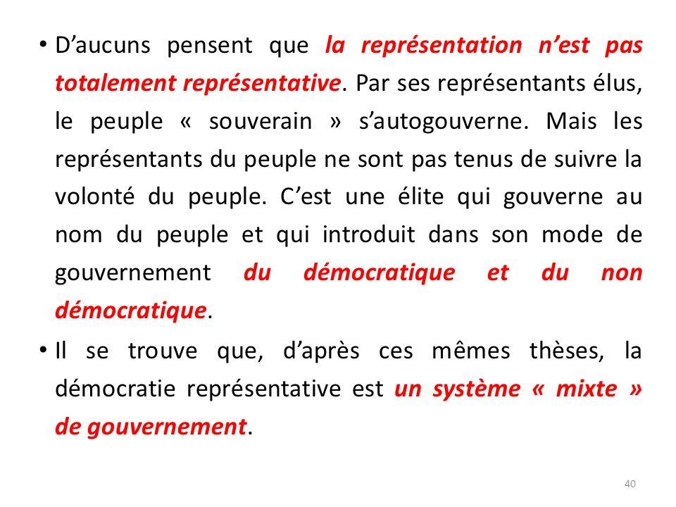 Daucuns pensent que la représentation nest pas totalement représentative. Par ses représentants élus, le peuple « souverain » sautogouverne. Mais les