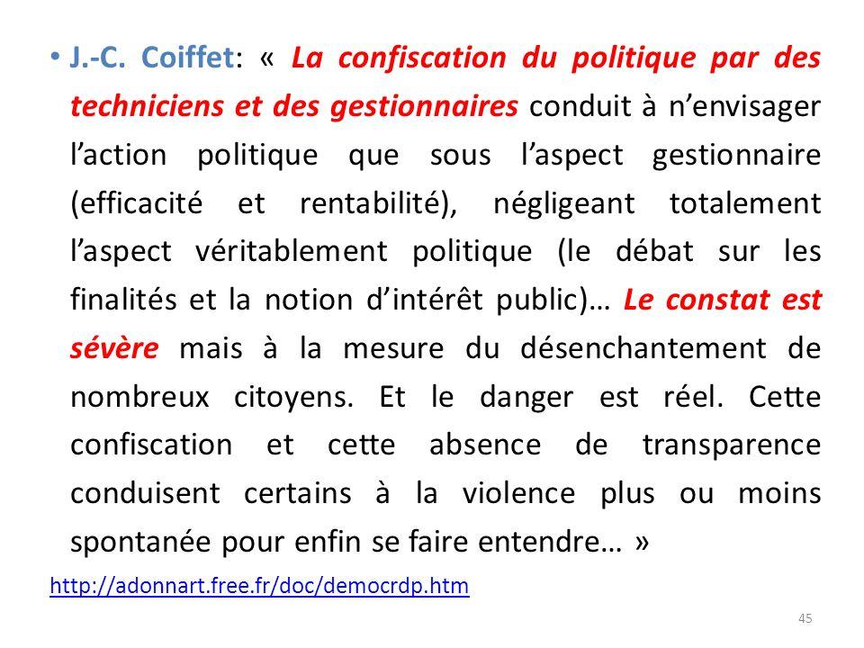 J.-C. Coiffet: « La confiscation du politique par des techniciens et des gestionnaires conduit à nenvisager laction politique que sous laspect gestion