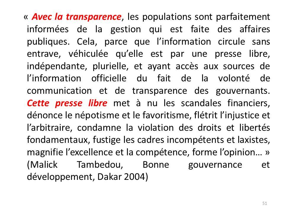 « Avec la transparence, les populations sont parfaitement informées de la gestion qui est faite des affaires publiques. Cela, parce que linformation c