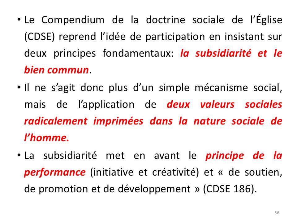 Le Compendium de la doctrine sociale de lÉglise (CDSE) reprend lidée de participation en insistant sur deux principes fondamentaux: la subsidiarité et