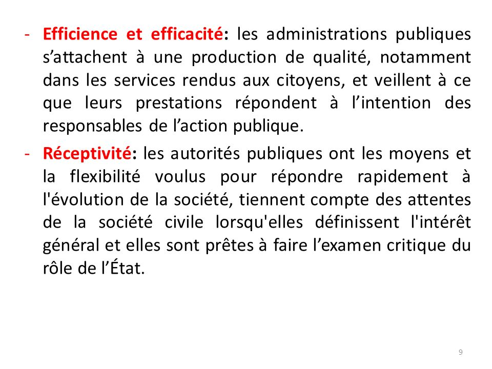 -Efficience et efficacité: les administrations publiques sattachent à une production de qualité, notamment dans les services rendus aux citoyens, et v