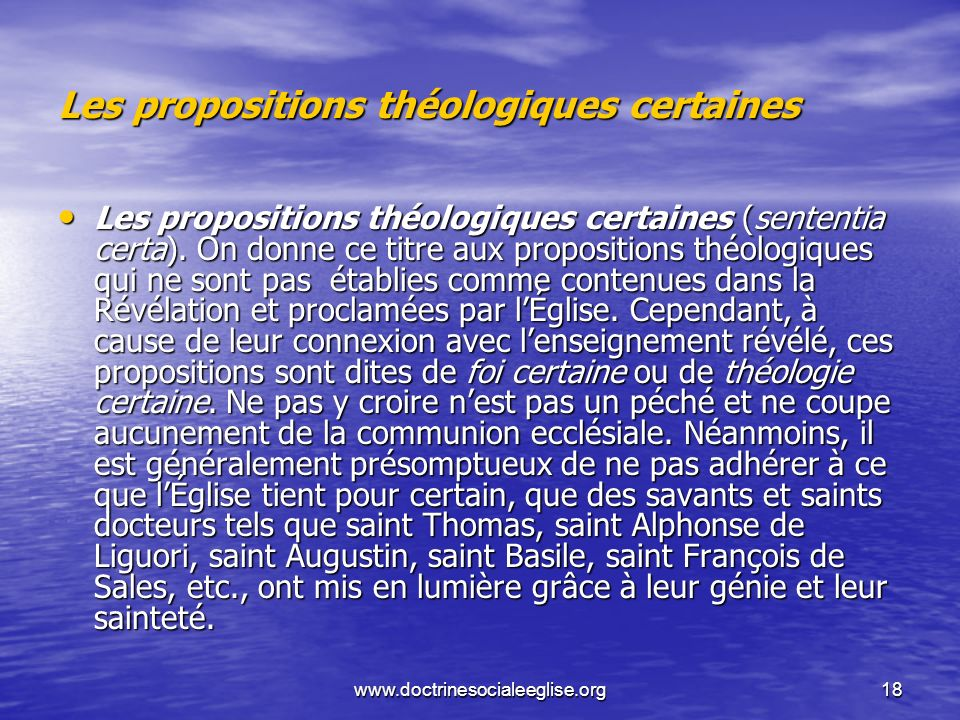 www.doctrinesocialeeglise.org18 Les propositions théologiques certaines Les propositions théologiques certaines (sententia certa). On donne ce titre a