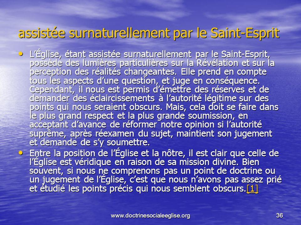 www.doctrinesocialeeglise.org36 assistée surnaturellement par le Saint-Esprit LÉglise, étant assistée surnaturellement par le Saint-Esprit, possède de