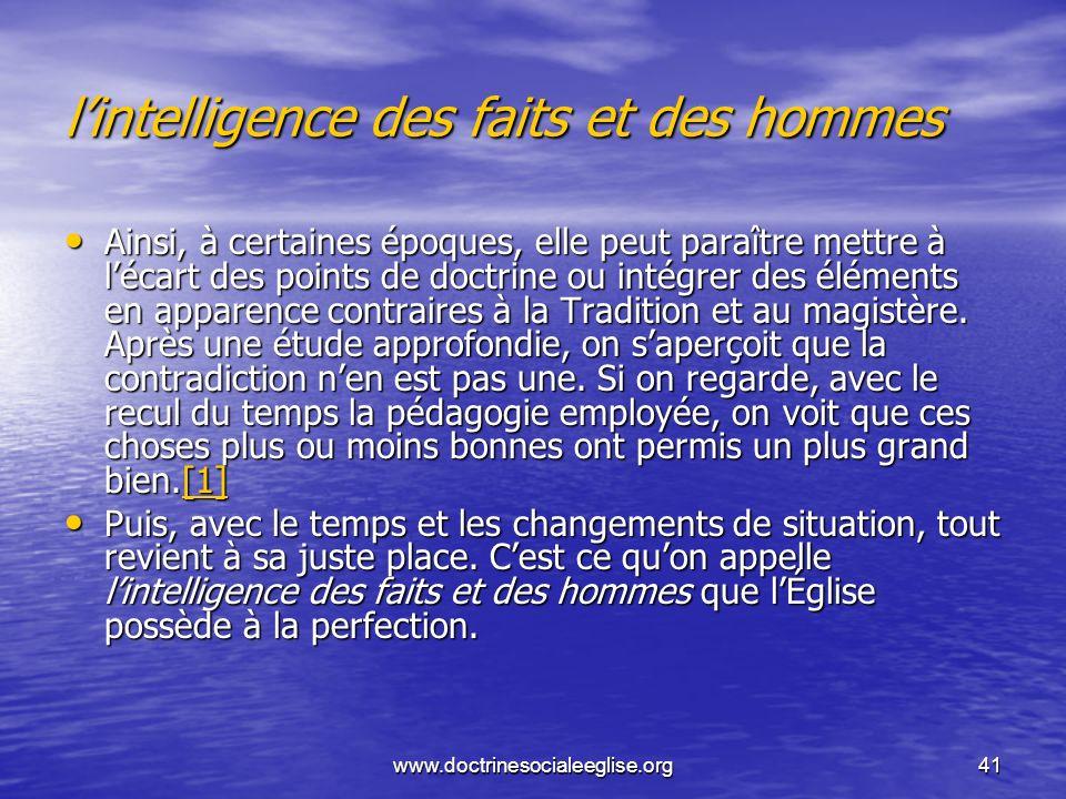 www.doctrinesocialeeglise.org41 lintelligence des faits et des hommes Ainsi, à certaines époques, elle peut paraître mettre à lécart des points de doc