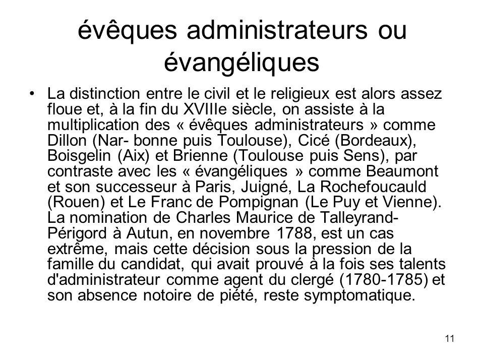 11 évêques administrateurs ou évangéliques La distinction entre le civil et le religieux est alors assez floue et, à la fin du XVIIIe siècle, on assis