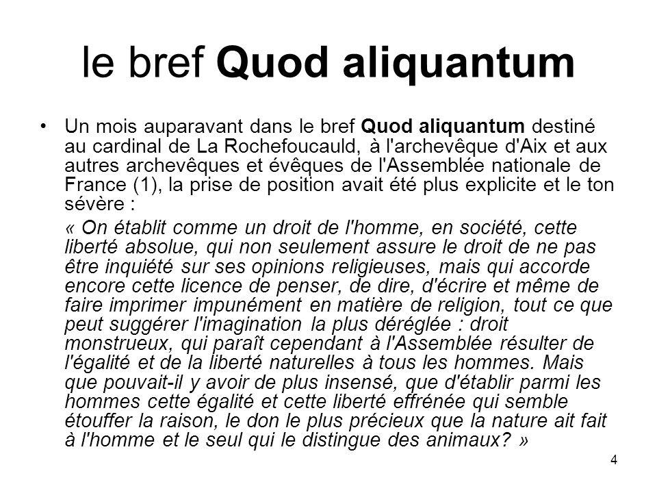 4 le bref Quod aliquantum Un mois auparavant dans le bref Quod aliquantum destiné au cardinal de La Rochefoucauld, à l'archevêque d'Aix et aux autres