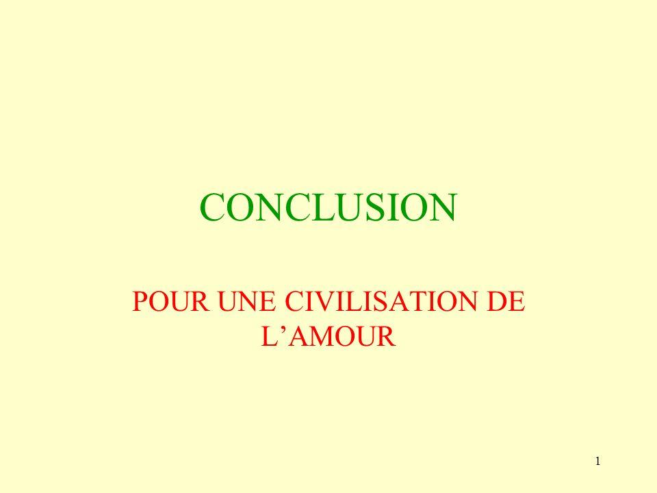 1 CONCLUSION POUR UNE CIVILISATION DE LAMOUR