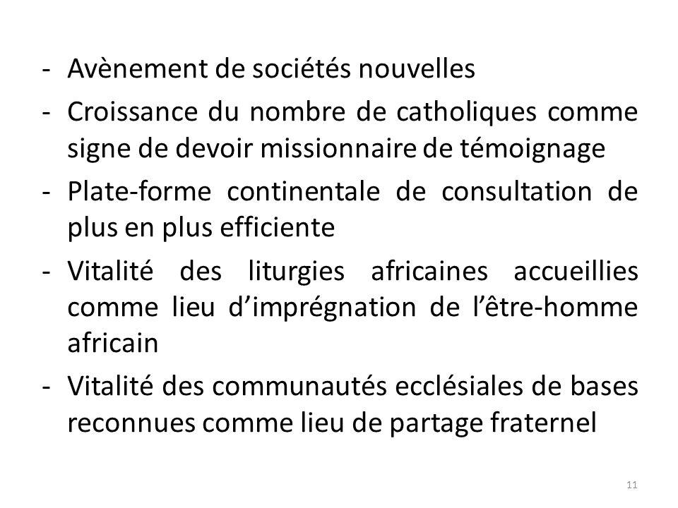 -Avènement de sociétés nouvelles -Croissance du nombre de catholiques comme signe de devoir missionnaire de témoignage -Plate-forme continentale de co