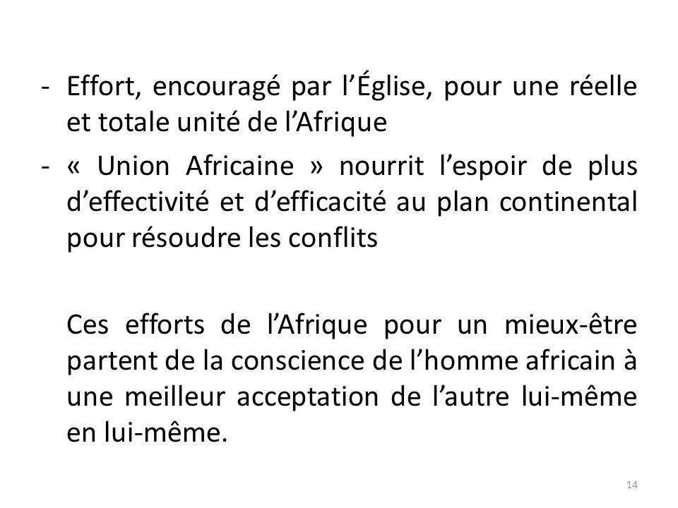 -Effort, encouragé par lÉglise, pour une réelle et totale unité de lAfrique -« Union Africaine » nourrit lespoir de plus deffectivité et defficacité a
