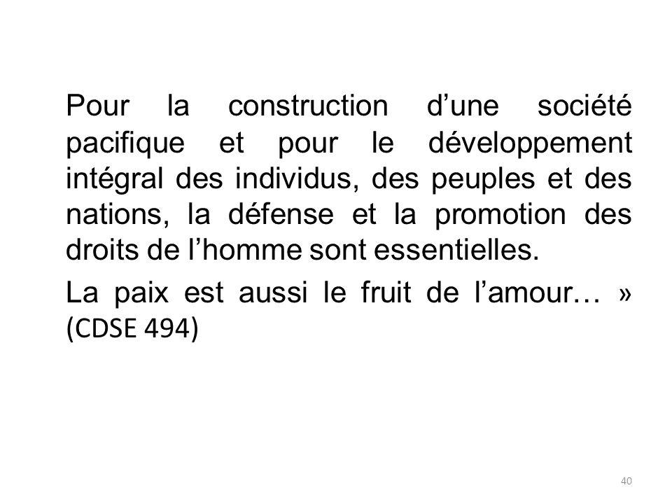 Pour la construction dune société pacifique et pour le développement intégral des individus, des peuples et des nations, la défense et la promotion de