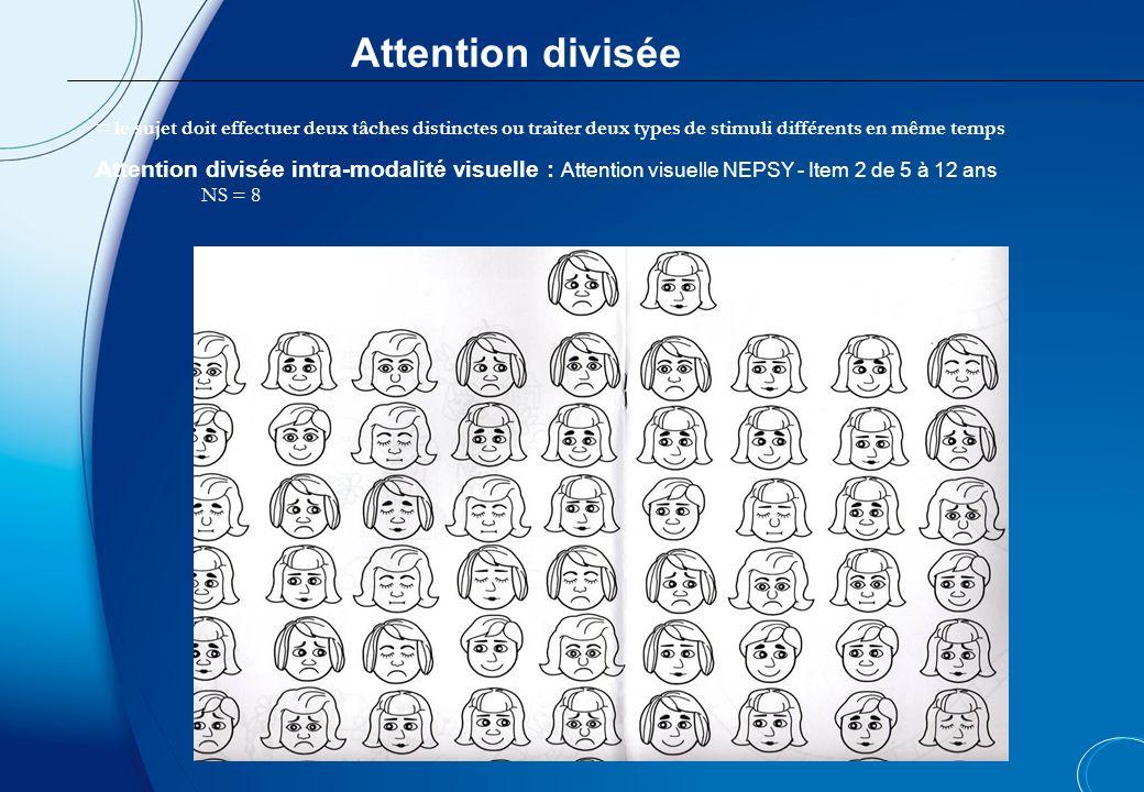= le sujet doit maintenir son attention sélective durant une longue période Attention soutenue visuelle : D2 : barrer les petits d avec deux en change