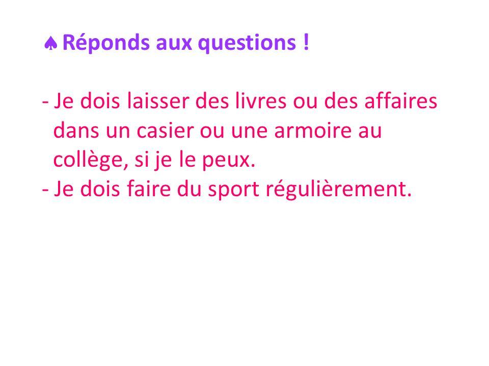 Réponds aux questions .