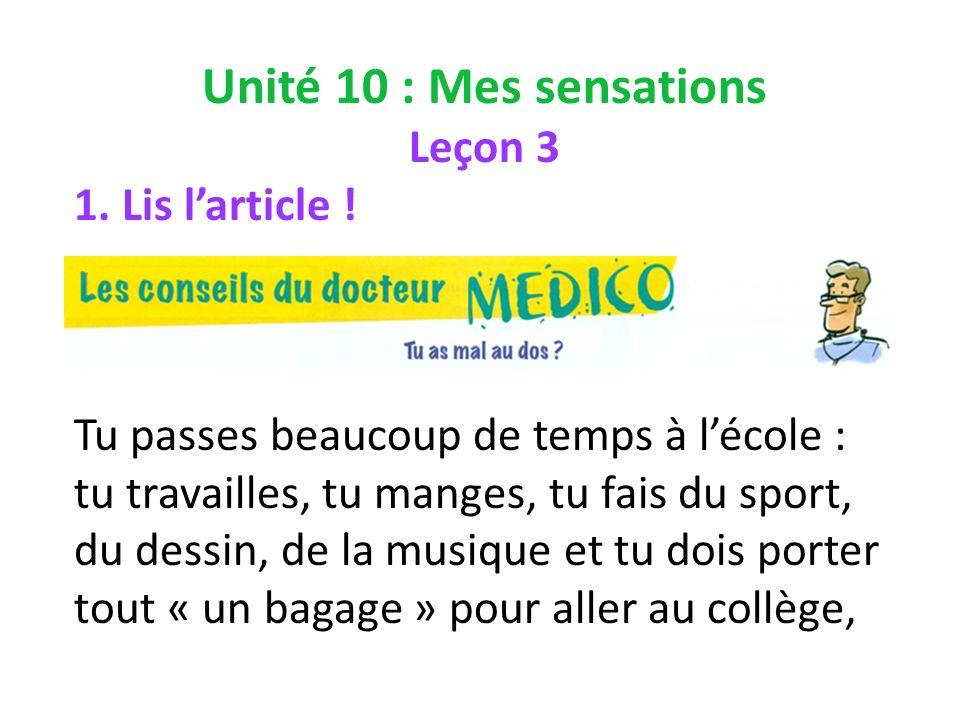 Unité 10 : Mes sensations Leçon 3 1. Lis larticle .