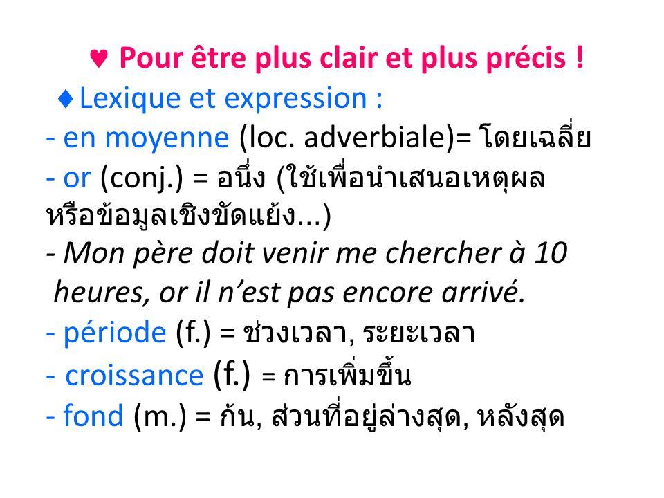 Pour être plus clair et plus précis . Lexique et expression : - en moyenne (loc.