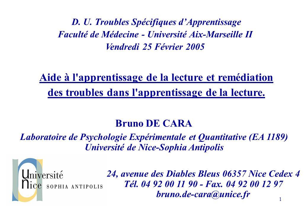 1 Bruno DE CARA Laboratoire de Psychologie Expérimentale et Quantitative (EA 1189) Université de Nice-Sophia Antipolis 24, avenue des Diables Bleus 06357 Nice Cedex 4 Tél.