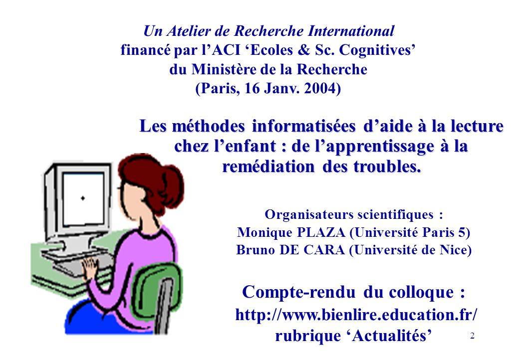 2 Les méthodes informatisées daide à la lecture chez lenfant : de lapprentissage à la remédiation des troubles.
