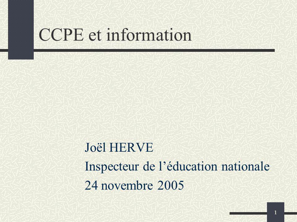 1 CCPE et information Joël HERVE Inspecteur de léducation nationale 24 novembre 2005