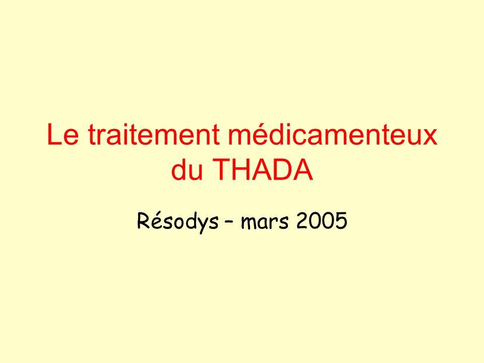 Le traitement médicamenteux du THADA Résodys – mars 2005