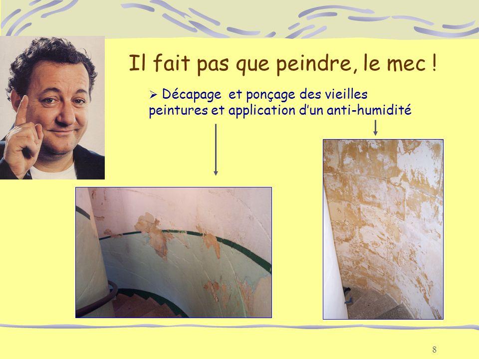 8 Il fait pas que peindre, le mec ! Décapage et ponçage des vieilles peintures et application dun anti-humidité