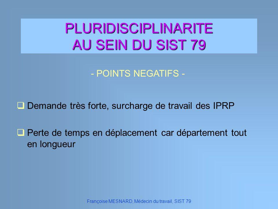 PLURIDISCIPLINARITE AU SEIN DU SIST 79 - POINTS NEGATIFS - Françoise MESNARD, Médecin du travail, SIST 79 Perte de temps en déplacement car départemen